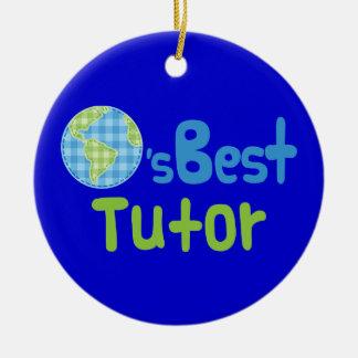 Gift Idea For Tutor (Worlds Best) Ceramic Ornament