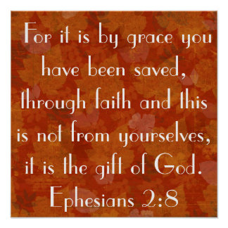 Gift of God bible verse Ephesians 2:8 Poster