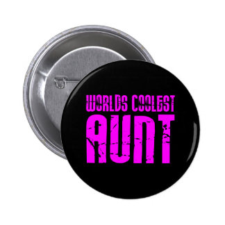 Gifts for Cool Aunts : Pink Worlds Coolest Aunt 6 Cm Round Badge