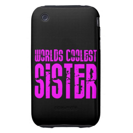 Gifts for Cool Sisters Pink Worlds Coolest Sister iPhone 3 Tough Case