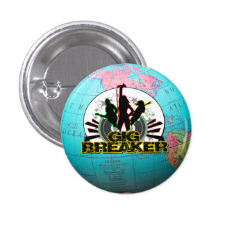 """Gig Breaker - Global Break Out Logo"""" Pin 1 Inch Round Button"""