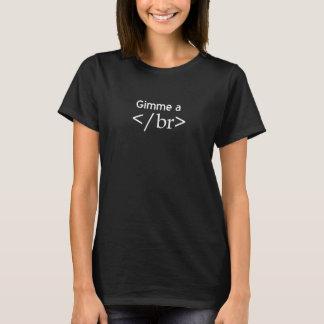 Gimme a Break Funny Programmer Computer Geek Shirt