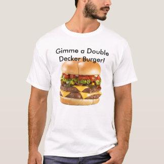 Gimme a double decker                          ... T-Shirt