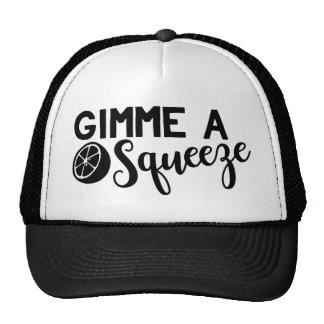 Gimme A Squeeze Apparel Cap