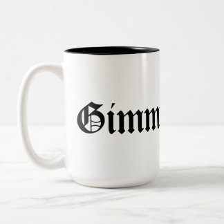 Gimme. Gimme it! Gimme More! Mug