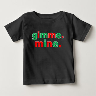 Gimme Mine Baby T-Shirt