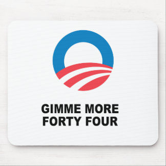 GIMME MORE FORTY FOUR MOUSE PAD