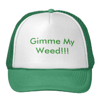 Gimme My Weed!!! Hats
