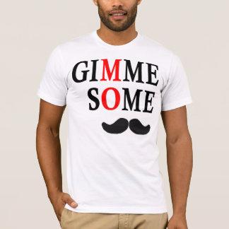 Gimme Some MO T-Shirt