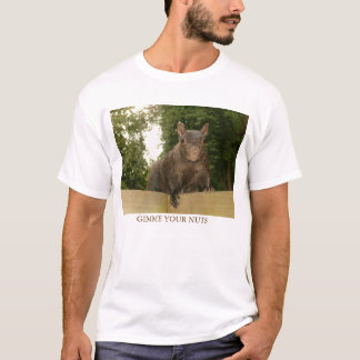 Gimme Your Nuts T-Shirt