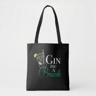 Gin me a Break Tote Bag