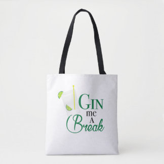 Gin me a Break Tote Bag