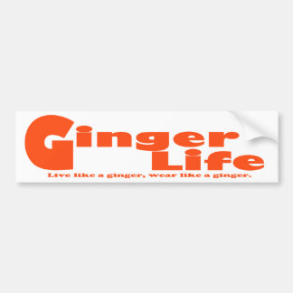 Ginger Life Bumper Sticker