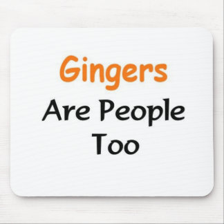 Gingers Are people too Mouse Pad