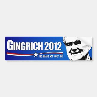 Gingrich 2012 - His Head's not that big! Car Bumper Sticker