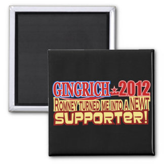 Gingrich President 2012 Turned Into Newt Design Square Magnet