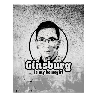 Ginsburg is my Homegirl Poster