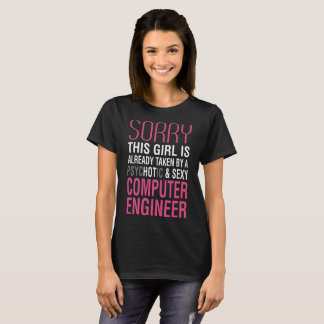 Girl Already Taken By Psychotic Computer Engineer T-Shirt