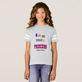 Girl Power - More than a princess T-Shirt