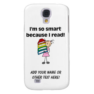 Girl Smart Because I Read Samsung Galaxy S4 Cases