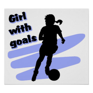 Girl with goals poster