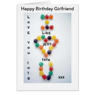 Girlfriend Birthday Card Love You Lots Jelly Tots