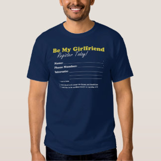 Girlfriend Registration Form Tee Shirts