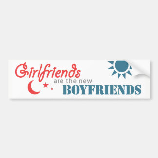 Girlfriends are the new Boyfriends Bumper Sticker