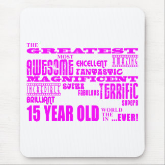 Girls 15th Birthdays : Pink Greatest 15 Year Old Mouse Pad