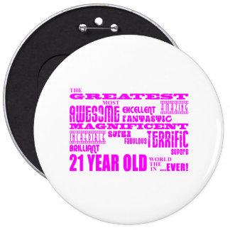 Girls 21st Birthdays : Pink Greatest 21 Year Old 6 Cm Round Badge
