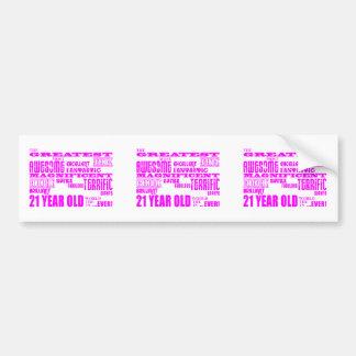 Girls 21st Birthdays : Pink Greatest 21 Year Old Bumper Sticker