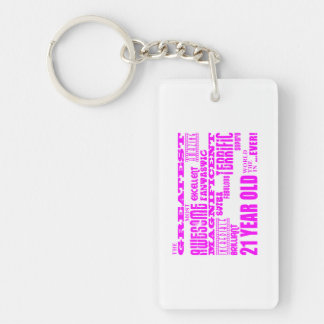 Girls 21st Birthdays : Pink Greatest 21 Year Old Double-Sided Rectangular Acrylic Key Ring