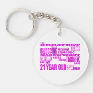 Girls 21st Birthdays : Pink Greatest 21 Year Old Double-Sided Round Acrylic Key Ring