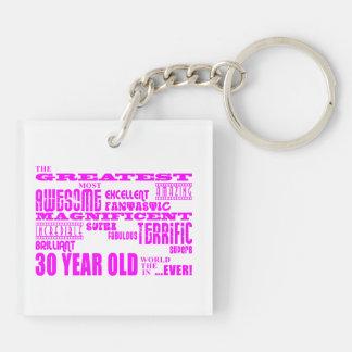 Girls 30th Birthdays Pink Greatest Thirty Year Old Acrylic Keychain