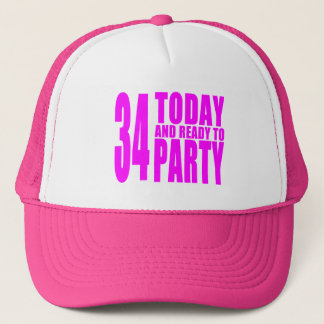 Girls 34th Birthdays : 34 Today and Ready to Party Trucker Hat