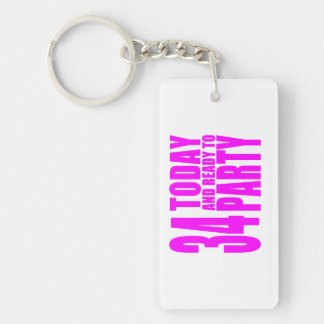 Girls 34th Birthdays : 34 Today & Ready to Party Double-Sided Rectangular Acrylic Key Ring