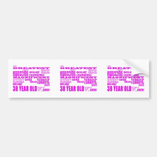 Girls 38th Birthdays Pink Greatest Thirty Eight Bumper Stickers