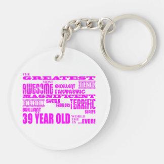 Girls 39th Birthdays Pink Greatest Thirty Nine Double-Sided Round Acrylic Key Ring