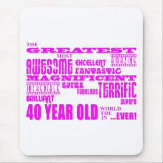 Girls 40th Birthdays Pink : Greatest Forty Mouse Pad