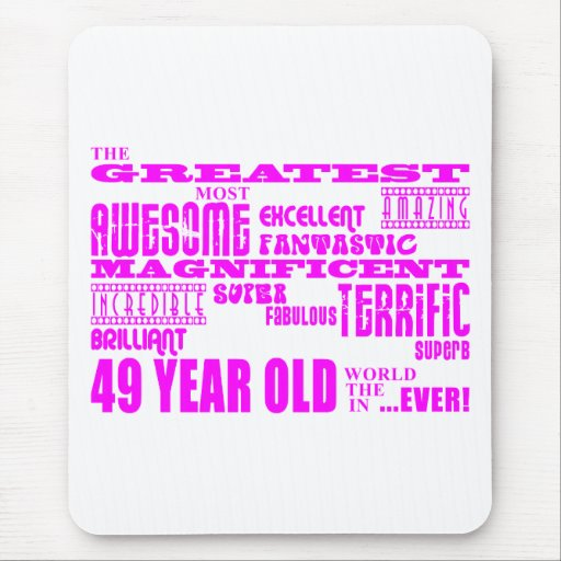 Girls 49th Birthdays Pink Greatest Forty Nine Mousepad