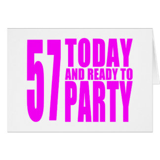 Girls 57th Birthdays : 57 Today and Ready to Party Note Card