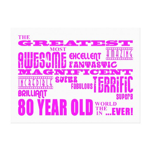 Girls 80th Birthdays Pink : Greatest Eighty Stretched Canvas Prints