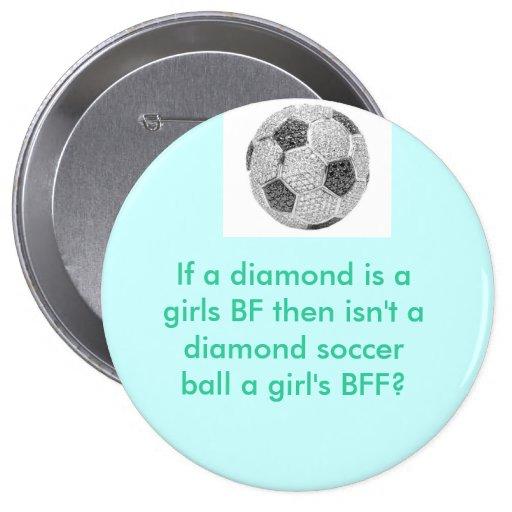 Girls best friend soccer button