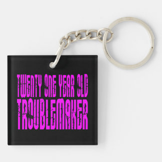 Girls Birthday : Twenty One Year Old Troublemaker Double-Sided Square Acrylic Key Ring