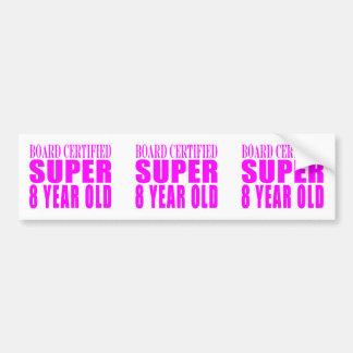 Girls Birthdays B. Certified Super Eight Year Old Bumper Sticker