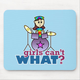 Girls Can t WHAT Drummer Mousepad