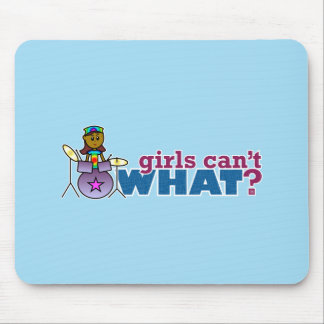 Girls Can t WHAT Girl on Drums Mousepads