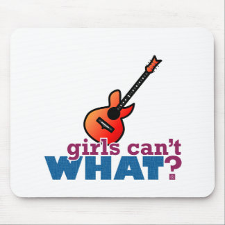 Girls Can t WHAT Guitar Mouse Pad