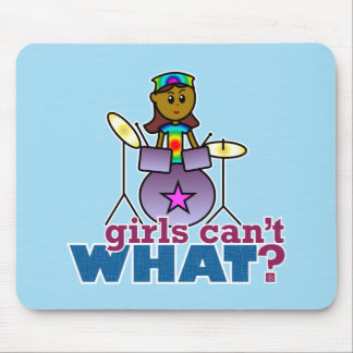 Girls Can't WHAT? Girl Playing Drums Mouse Pad