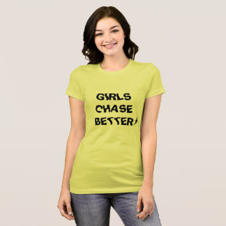 Girls chase better front with rear web logo T-Shirt